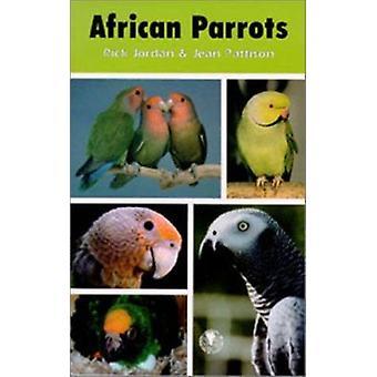 African Parrots by Rick Jordan - Jean Pattison - 9780888394446 Book
