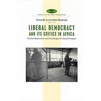 Liberal Democracy and its Critics in Africa - Political Dysfunction an