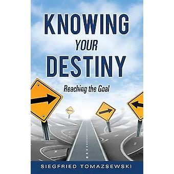 KNOWING YOUR DESTINY by Tomazsewski & Siegfried