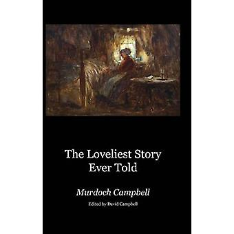 The Loveliest Story Ever Told by Campbell & Murdoch