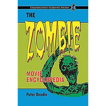 The Zombie Movie Encyclopedia by Peter Dendle - 9780786463671 Book