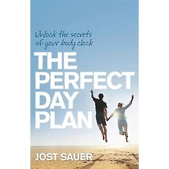 Den perfekte dag planlægger - låse op for hemmelighederne af din krop ur af Jost Sørensen