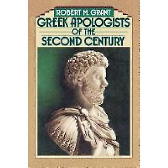 Greek Apologists of the Second Century by Grant & Rpbert M.
