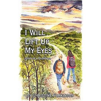 I Will Lift Up My Eyes by Parkinson & Christine