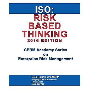 ISO Risk Based Thinking 2016 Edition by Hutchins & Gregory