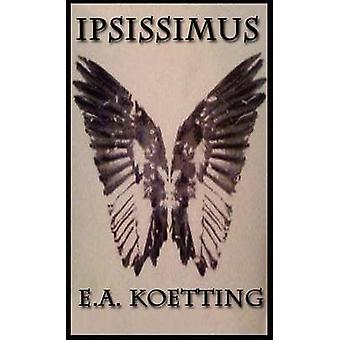 Ipsissimus by Koetting & E. A.