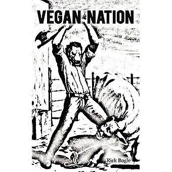 Vegan Nation by Bogle & Rick