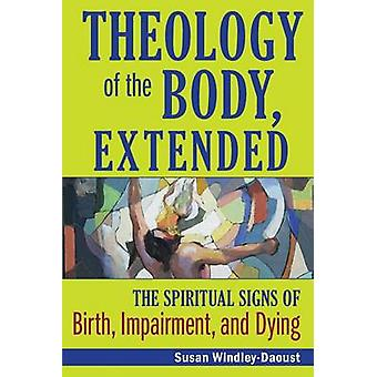 Theology of the Body Extended by WindleyDaoust & Susan