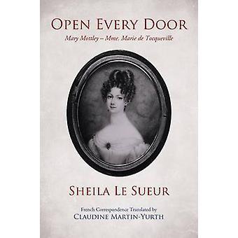 Open Every Door Mary Mottley  Mme. Marie de Tocqueville by Le Sueur & Sheila