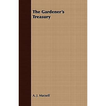 The Gardeners Treasury by Macself & A. J.