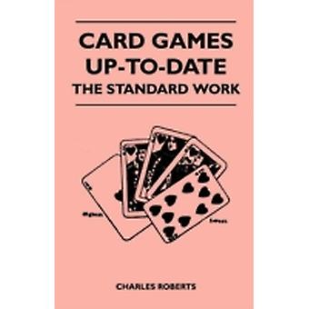 Card Games UpToDate  The Standard Work by Roberts & Charles