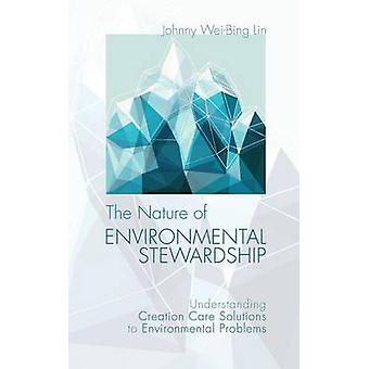 The Nature of Environmental Stewardship by Lin & Johnny WeiBing