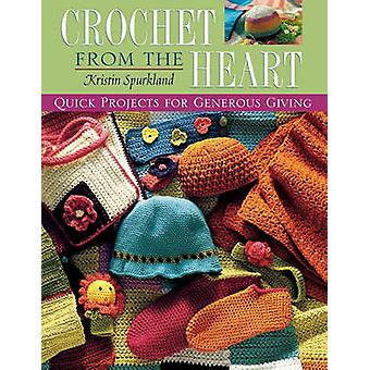 Crochet from the Heart  Print on Demand Edition by Spurkland & Kristin