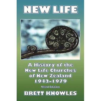 New Life A History of the New Life Churches of New Zealand 19421979 by Knowles & Brett