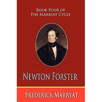Newton Forster Book Four of the Marryat Cycle by Marryat & Frederick