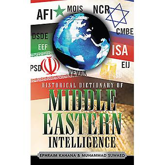 Historical Dictionary of Middle Eastern Intelligence by Kahana & Ephraim
