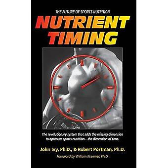 Nutrient Timing The Future of Sports Nutrition by Ivy & John