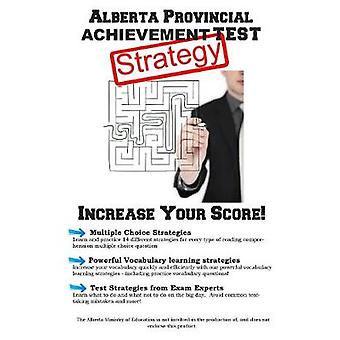 Alberta Provincial Achievement Test Strategy Winning Multiple Choice Strategies for the Alberta Provincial Achievement Test by Complete Test Preparation Inc.
