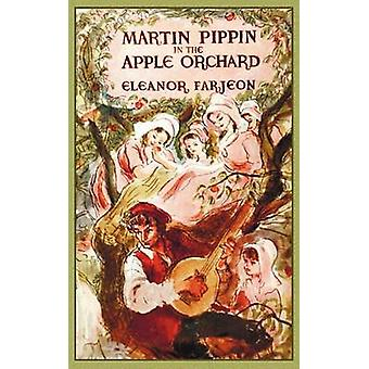 Martin Pippin in the Apple Orchard by Farjeon & Eleanor