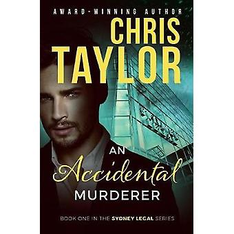 An Accidental Murderer by Taylor & Chris