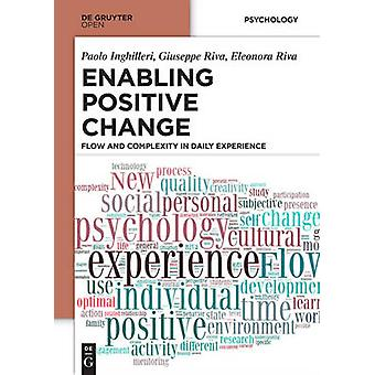 Enabling Positive Change Flow and Complexity in Daily Experience by Inghilleri & Paolo