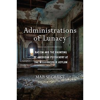 Administrations Of Lunacy by Segrest & Mab