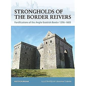 Fortress 70: Strongholds of the Border Reivers: Fortifications of the Anglo-Scottish Border 1296-1603 (Fortress): Fortifications of the Anglo-Scottish Border 1296-1603 (Fortress)