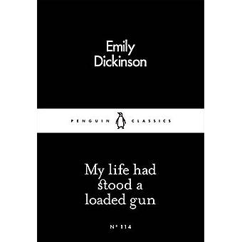 My Life Had Stood a Loaded Gun by Emily Dickinson - 9780241251409 Book