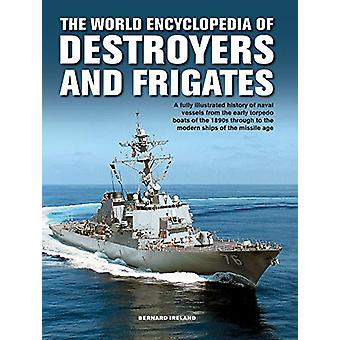 The Destroyers and Frigates - World Encyclopedia of - An Illustrated H