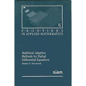 Multilevel Adaptive Methods for Partial Differential Equations by Ste