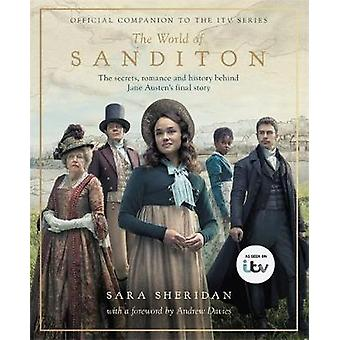 The World of Sanditon - The Official Companion to the ITV Series by Sa