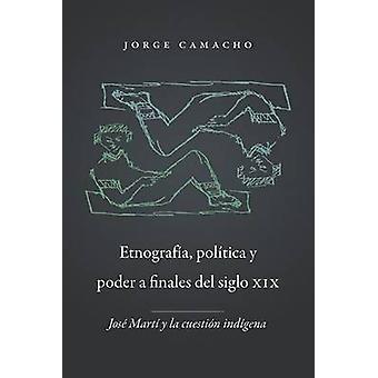 Etnografia - Politica y Poder een Finales Del Siglio Xix - Jose Marti y