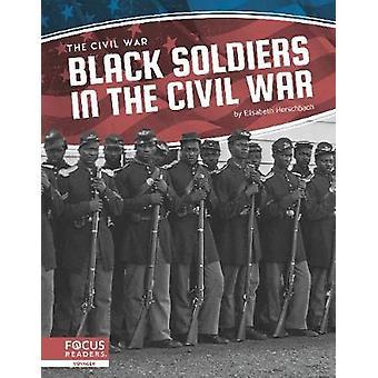 Burgeroorlog - Zwarte Soldaten in de Burgeroorlog door -Elisabeth Herschbach
