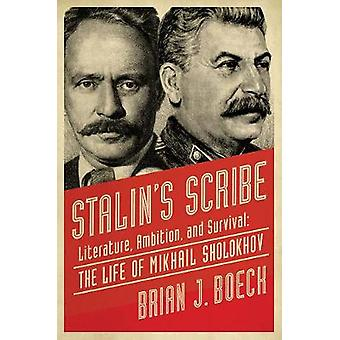 Stalin's Scribe - Literature - Ambition - and Survival - The Life of Mi