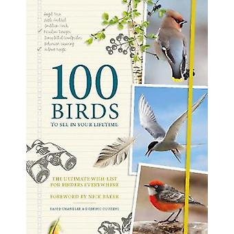 100 Birds to See in Your Lifetime - The Ultimate Wish-list for Birders