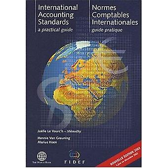 International Accounting Standards  - A Practical Guide = Normes Compt
