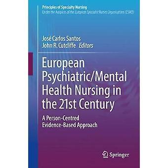 European Psychiatric/Mental Health Nursing in the 21st Century - A Per
