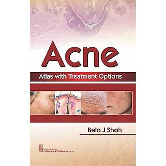 Acne Atlas with Treatment Options by Shah J. Bela - 9789387085046 Book