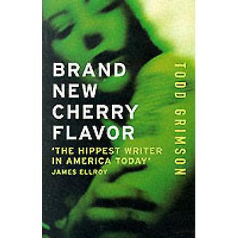 Brand New Cherry Flavour (New edition) by Todd Grimson - 978070438057