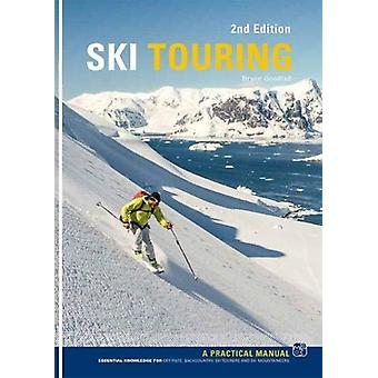 Ski Touring - A Practical Manual by Bruce Goodlad - 9781906095642 Book