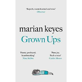 Grown Ups - The Sunday Times No 1 Bestseller by Marian Keyes - 9780718