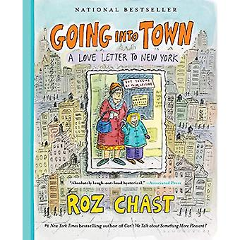 Going into Town - A Love Letter to New York by Roz Chast - 97816328697