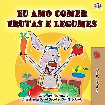 I Love to Eat Fruits and Vegetables (Portuguese Brazilian edition) by