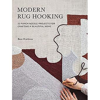 Modern Rug Hooking - 22 Punch Needle Projects for Crafting a Beautiful