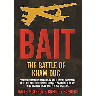 Bait - The Battle of Kham Duc by James D. McLeroy - 9781612008127 Book