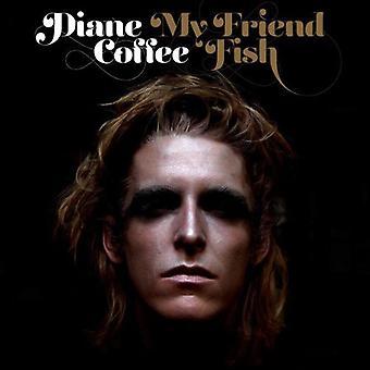 Diane Coffee - My Friend Fish [Vinyl] USA import