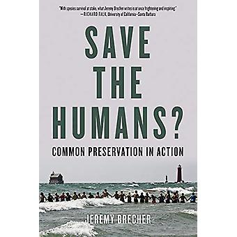 Save The Humans? - Common Preservation in Action by Jeremy Brecher - 9