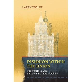 Disunion within the Union by Wolff & Larry