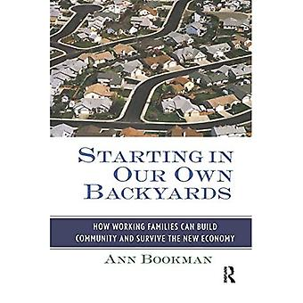 Starting in Our Own Backyards: How Working Families Can Build Community and Survive the New Economy