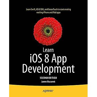 Learn iOS 8 App Development by James Bucanek - 9781484202098 Book
